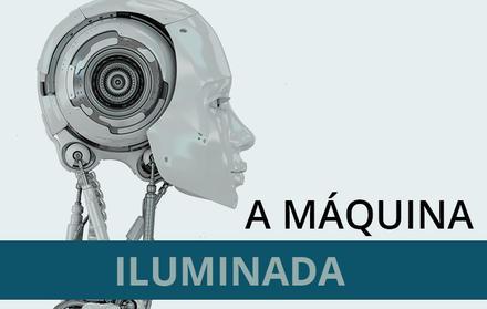 A Máquina Iluminada - Cognição e Computação