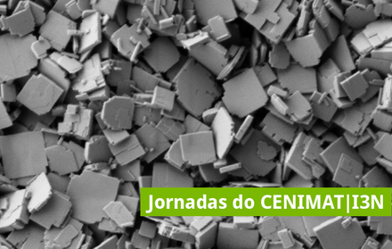 5th Edition of the CENIMAT Days