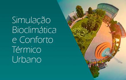 Simulação Bioclimática e Conforto Térmico Urbano  Workshop de ENVI-met na Univer