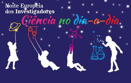 Noite Europeia dos Investigadores - 29 de Setembro