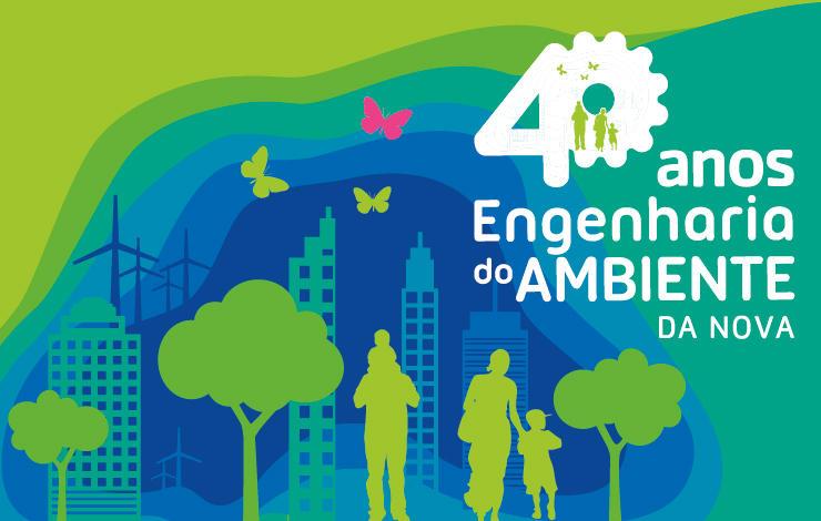 40 anos do curso de Engenharia do Ambiente da NOVA